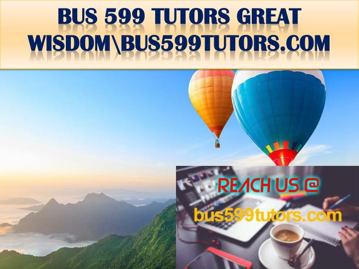 Bus 599 tutors great wisdom bus599tutors com