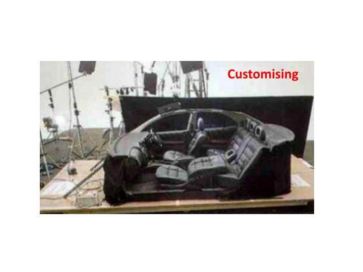 Customising