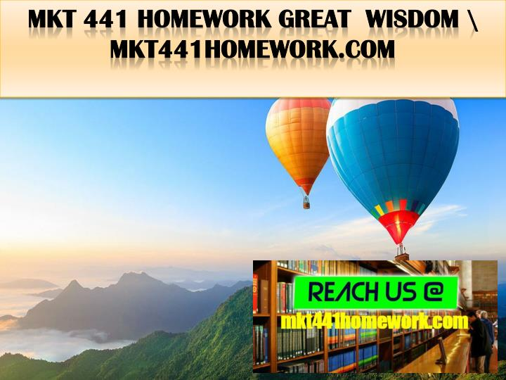 Mkt 441 homework great wisdom mkt441homework com
