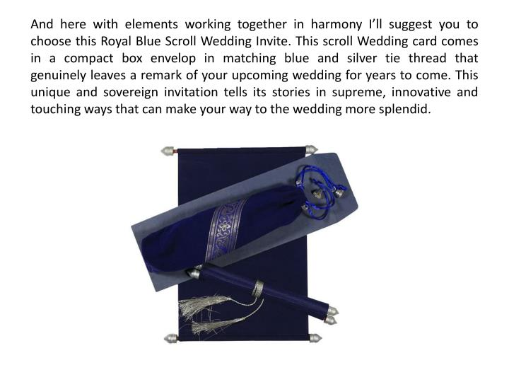 And here with elements working together in harmony I'll suggest you to choose this Royal Blue Scro...