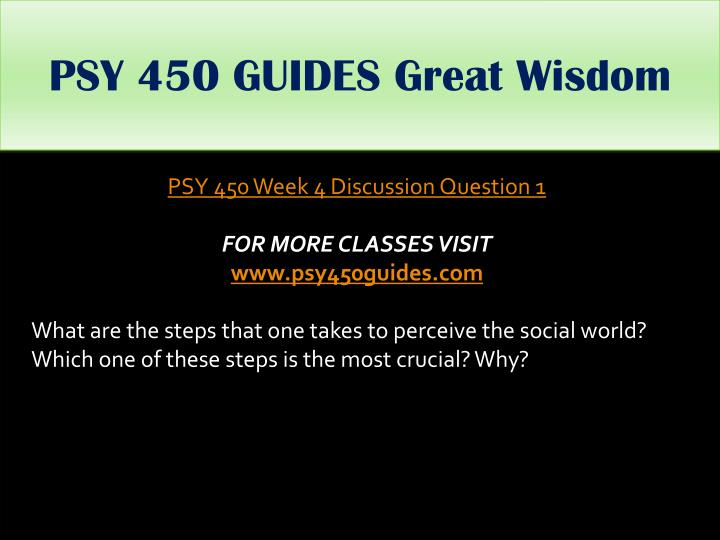 PSY 450 GUIDES Great