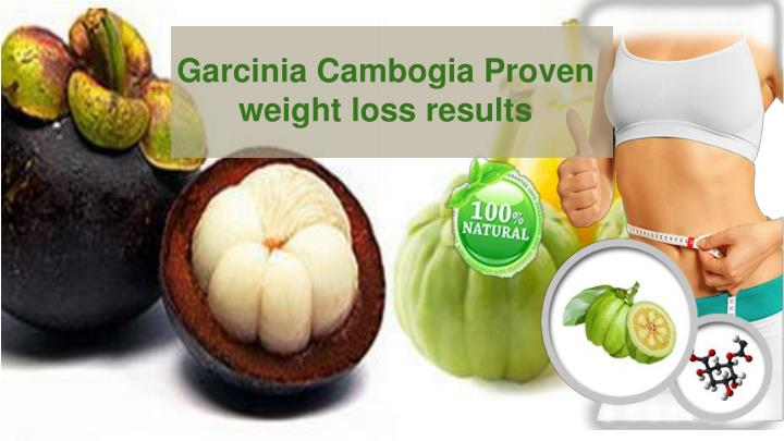 Garcinia Cambogia Proven weight loss results