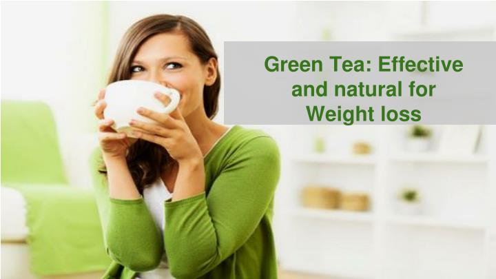 Green Tea: Effective