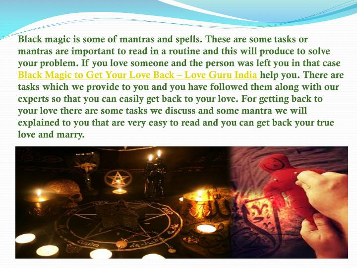 Black magic is some of mantras and spells. These are some tasks or mantras are important to read in ...