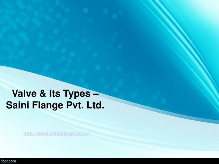 Valve & Its Types – Saini Flange Pvt. Ltd.