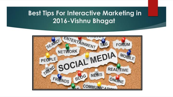 Best tips for interactive marketing in 2016 vishnu bhagat