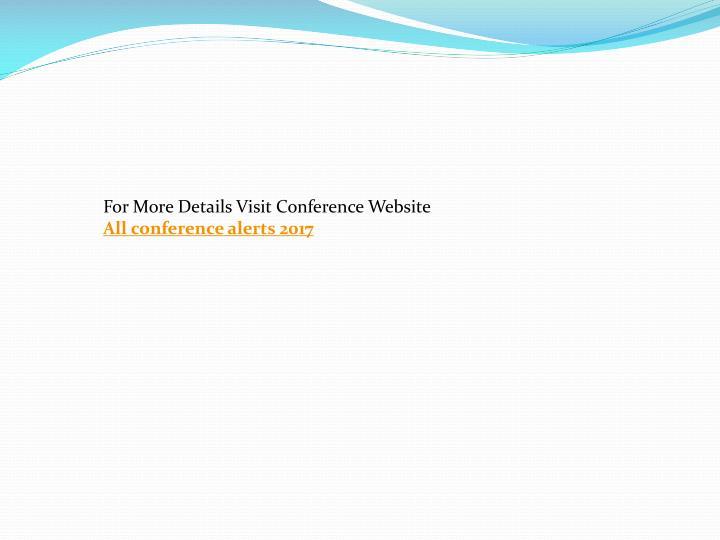 For More Details Visit Conference Website