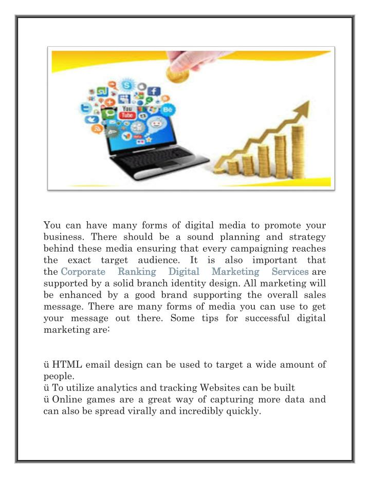 You can have many forms of digital media to promote your