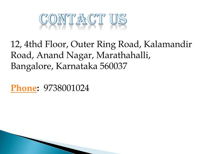 12, 4thd Floor, Outer Ring Road, Kalamandir