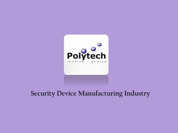 Security Device Manufacturing Industry