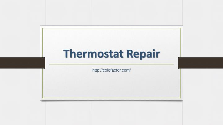 Thermostat repair