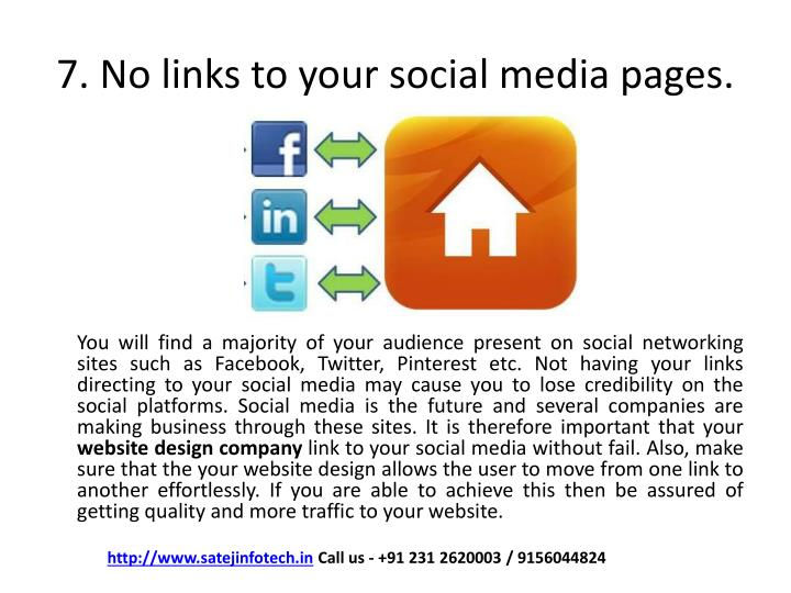 7. No links to your social media pages.