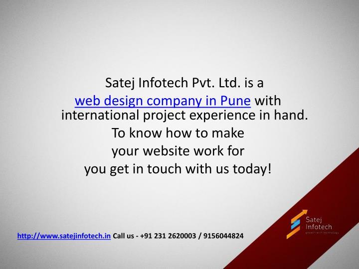 Satej Infotech Pvt. Ltd. is a