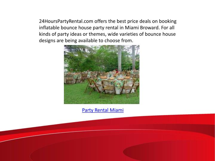 24HoursPartyRental.com offers the best price deals on booking inflatable bounce house party rental in Miami Broward. For all kinds of party ideas or themes, wide varieties of bounce house designs are being available to choose from.
