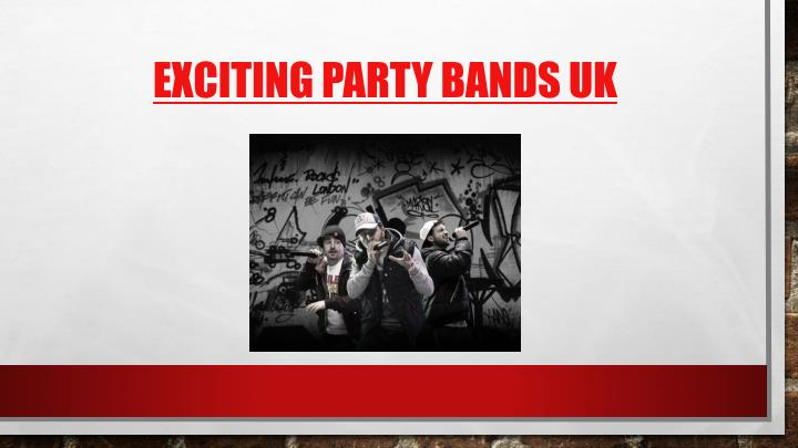 Exciting party bands uk