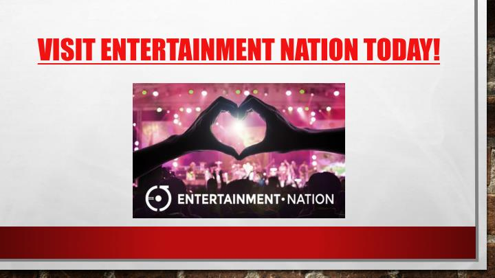 Visit entertainment nation today!