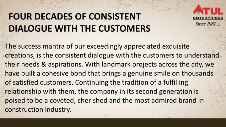 Four decades of consistent dialogue with the customers