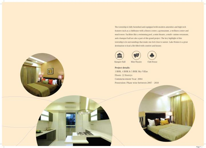 The township is fully furnished and equipped with modern amenities and high tech