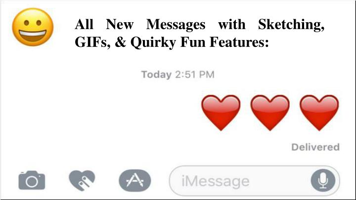 All New Messages with Sketching, GIFs, & Quirky Fun Features: