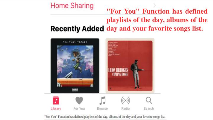 """For You"" Function has defined playlists of the day, albums of the day and your favorite songs list."