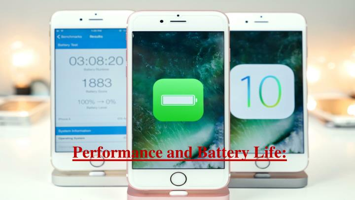 Performance and Battery Life: