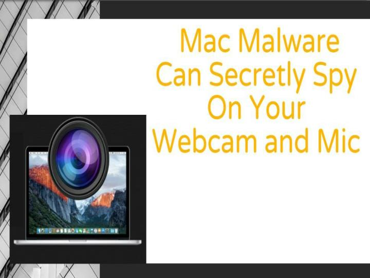 Mac malware can secretly spy on your webcam and mic cr risk advisory