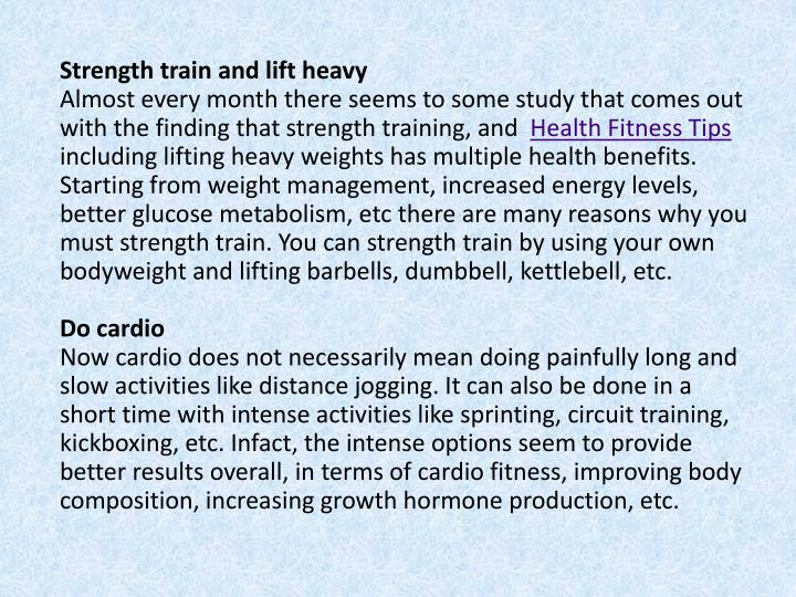 Strength train and lift heavy