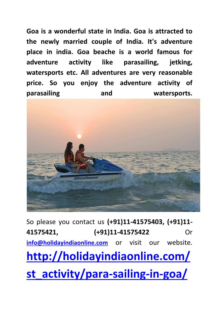 Goa is a wonderful state in India. Goa is attracted to