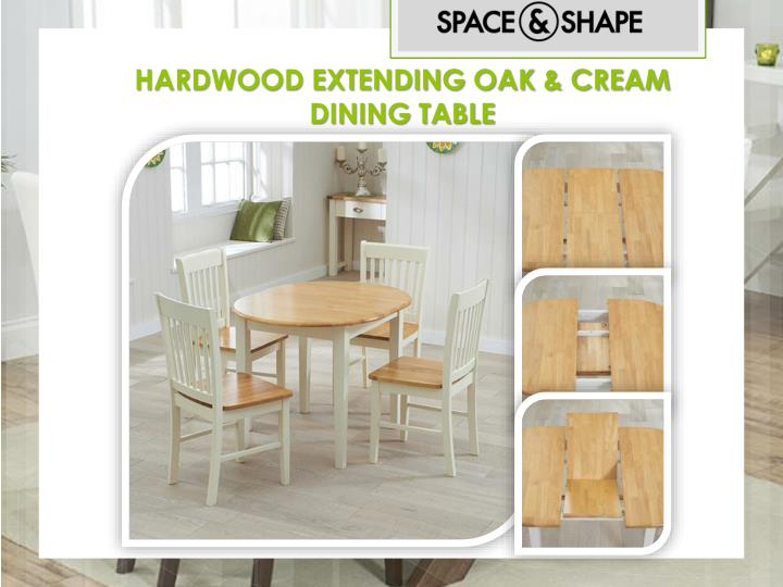 HARDWOOD EXTENDING OAK & CREAM DINING TABLE