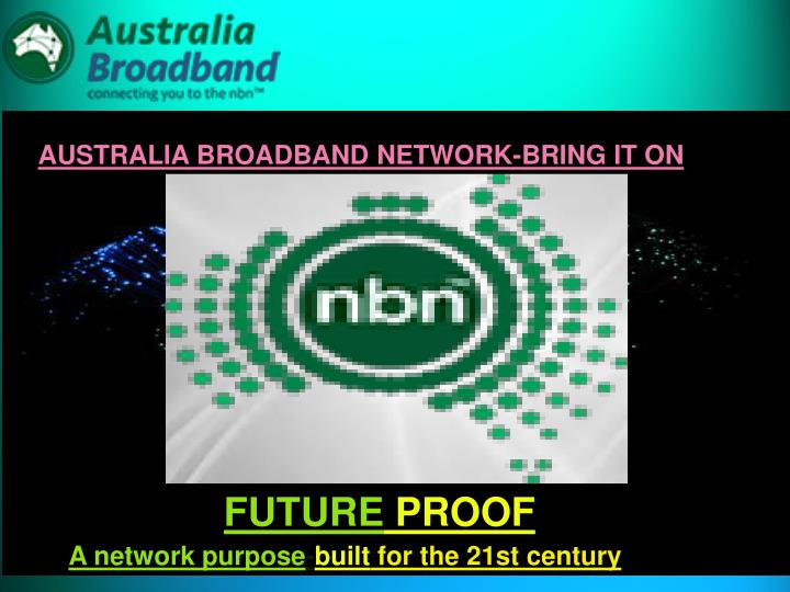 AUSTRALIA BROADBAND NETWORK-BRING IT ON