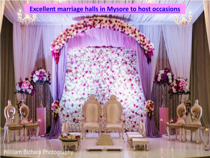 Excellent marriage halls in Mysore to host occasions