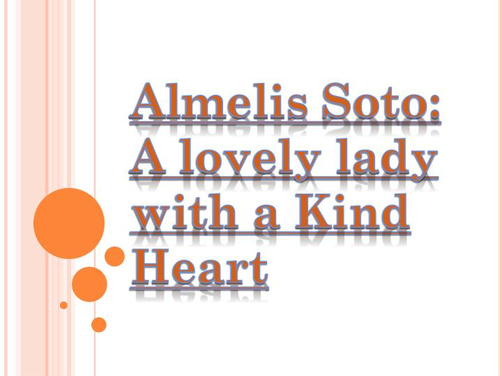 almelis soto a lovely lady with a kind heart