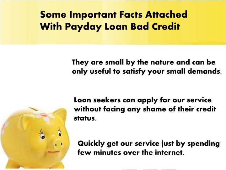 Some Important Facts Attached With Payday Loan Bad Credit