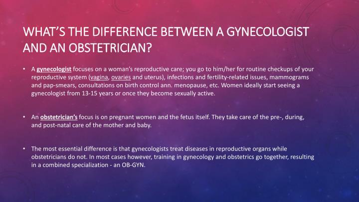 What s the difference between a gynecologist and an obstetrician
