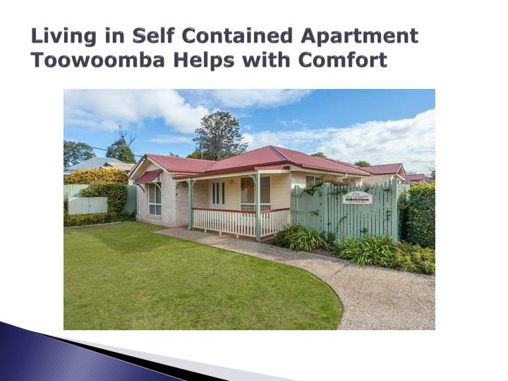 Living in self contained apartment toowoomba helps with comfort