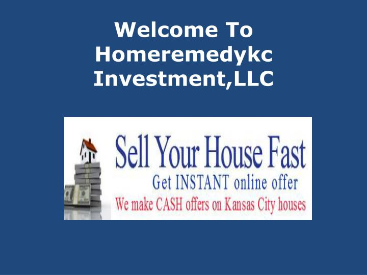 Welcome to homeremedykc investment llc