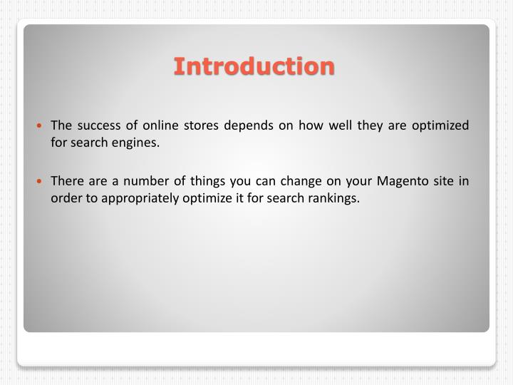 The success of online stores depends on how well they are optimized for search engines.