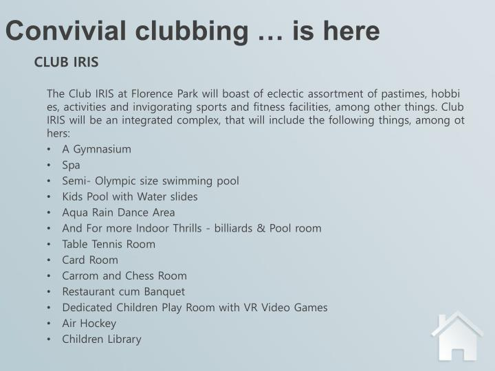 Convivial clubbing … is here