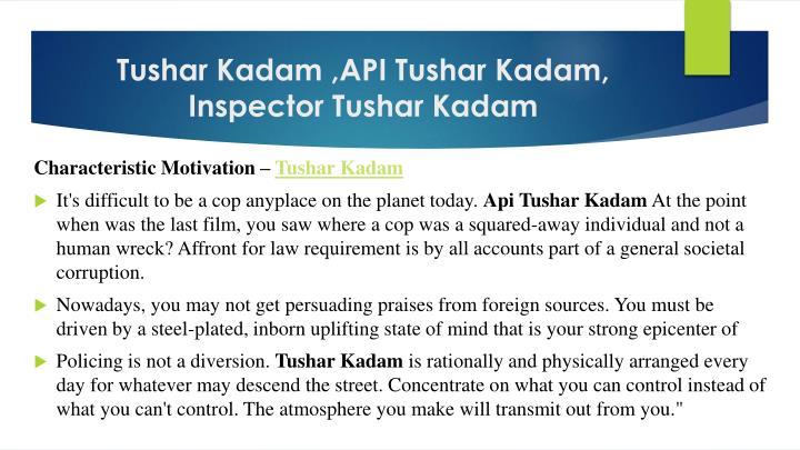 Tushar Kadam ,API Tushar Kadam, Inspector Tushar Kadam
