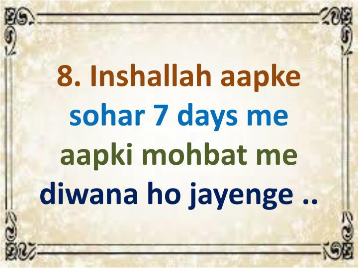 8. Inshallah aapke