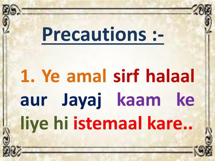 Precautions :-
