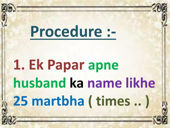 Procedure :-
