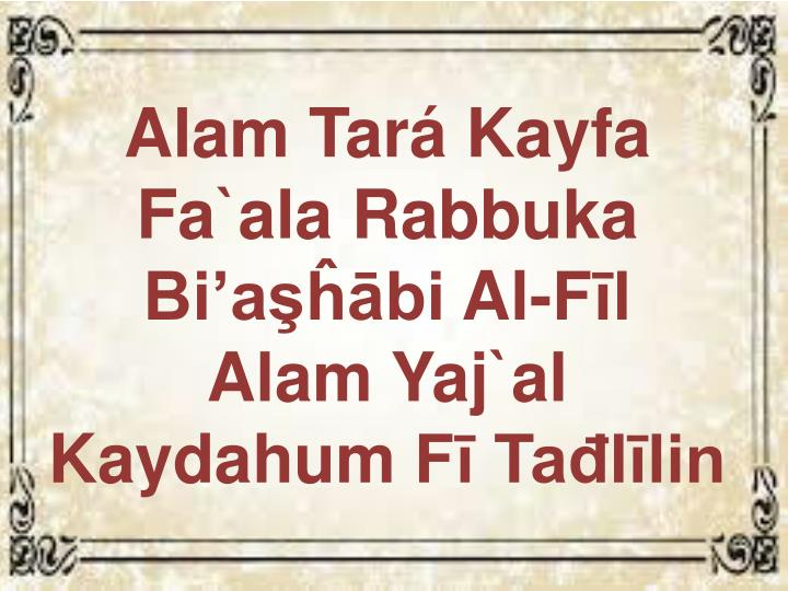 AlamTará Kayfa Fa`alaRabbuka Bi'aşĥābiAl-Fīl