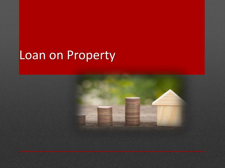 Loan on property