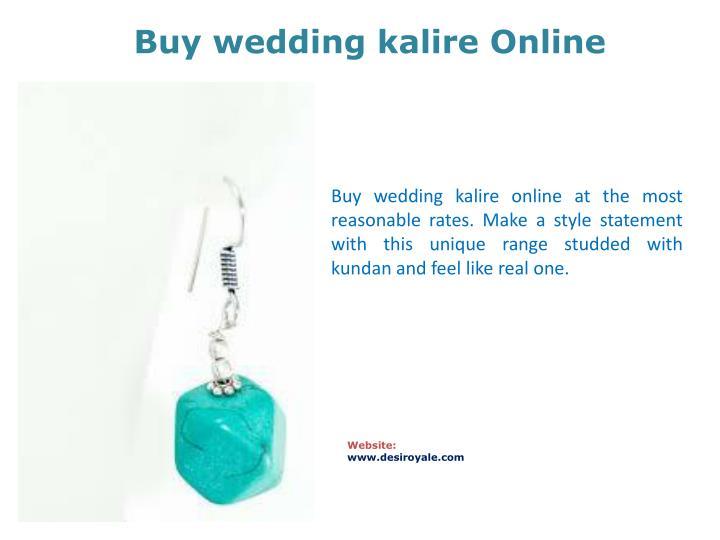 Buy wedding kalire Online