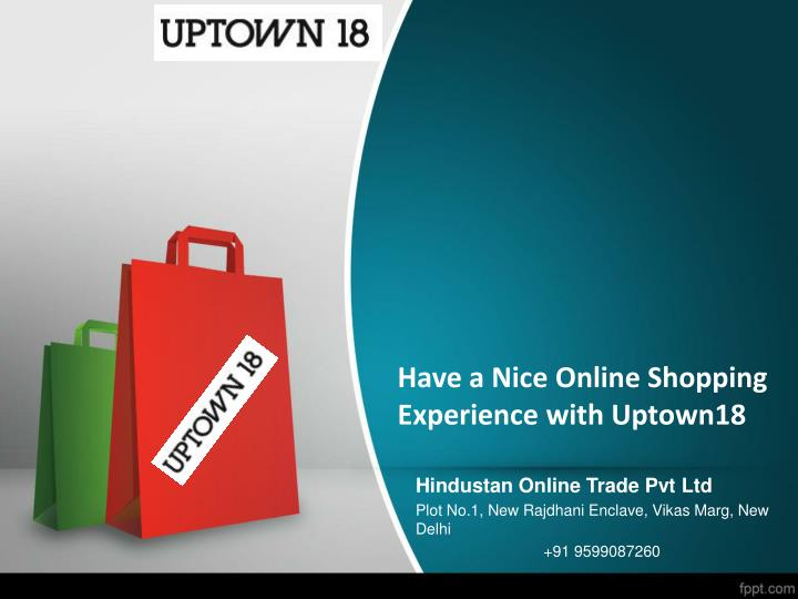 Have a nice online shopping experience with uptown18