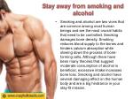 stay away from smoking and alcohol