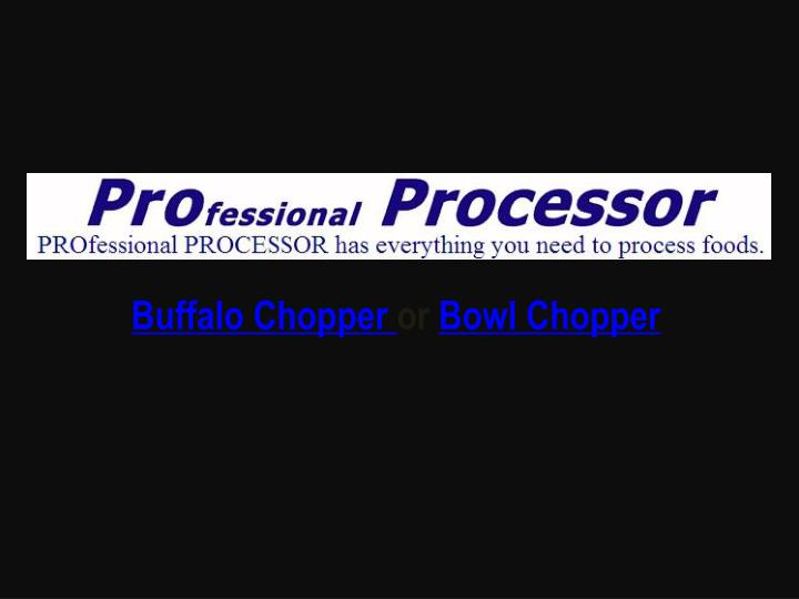 Buffalo Chopper or Bowl Chopper