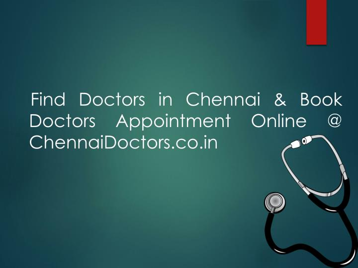 Find Doctors in Chennai & Book Doctors Appointment Online @ ChennaiDoctors.co.in