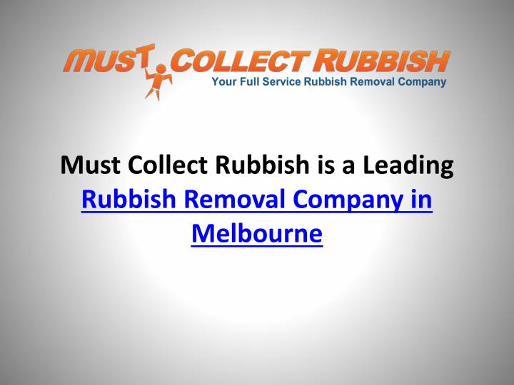 Must Collect Rubbish is a Leading